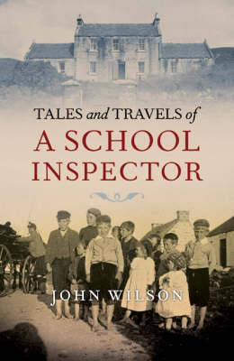 Tales and Travels of a School Inspector by John Wilson image