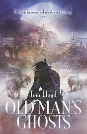 Old Man's Ghosts by Tom Lloyd