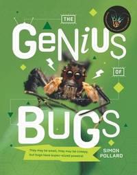 The Genius of Bugs by Simon Pollard