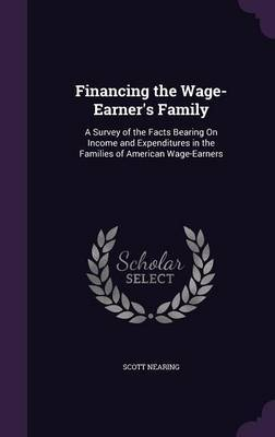 Financing the Wage-Earner's Family by Scott Nearing