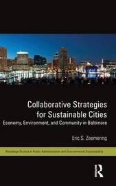 Collaborative Strategies for Sustainable Cities by Eric S. Zeemering