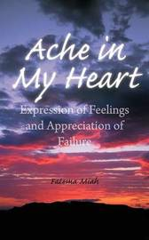 Ache in My Heart: Expression of Feelings and Appreciation of Failure by Fatema Miah