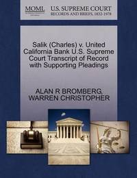Salik (Charles) V. United California Bank U.S. Supreme Court Transcript of Record with Supporting Pleadings by Alan R Bromberg