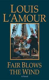 Fair Blows The Wind by Louis L'Amour image