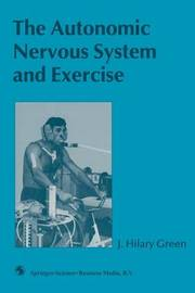 The Autonomic Nervous System and Exercise by J Hilary Green