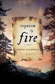 Requiem by Fire by Wayne Caldwell image