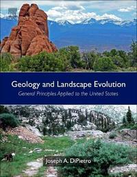 Geology and Landscape Evolution by Joseph A. DiPietro