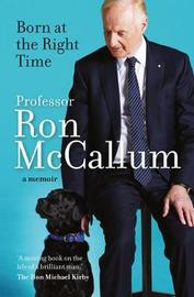 Born at the Right Time by Ron McCallum