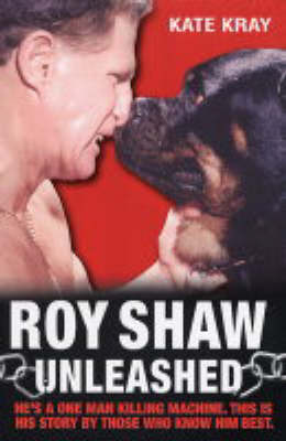 Roy Shaw Unleashed by Kate Kray image