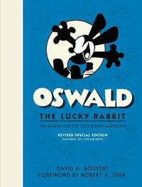 Oswald The Lucky Rabbit by David A Bossert