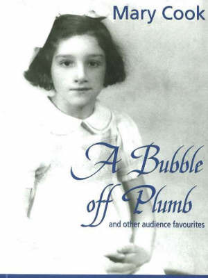 Bubble Off Plumb: and Other Audience Favourites by Mary Cook image