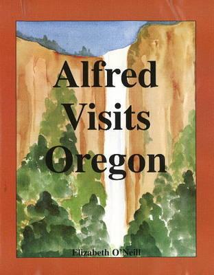 Alfred Visits Oregon by Elizabeth O'Neill image