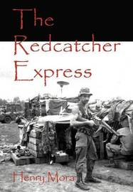 The Redcatcher Express by Henry Mora