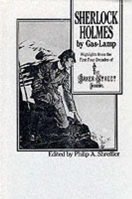 Sherlock Holmes By Gas Lamp by Philip Shreffler