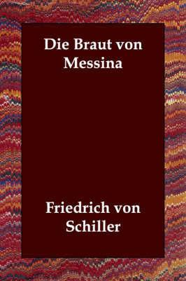 Die Braut Von Messina by Friedrich von Schiller image
