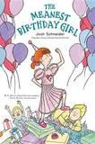 The Meanest Birthday Girl by Josh Schneider