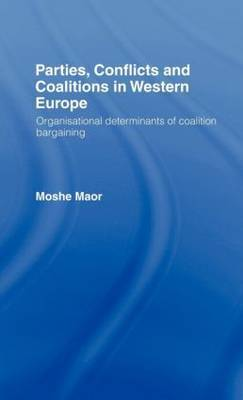 Parties, Conflicts and Coalitions in Western Europe by Moshe Maor image