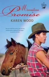 Moonstone Promise by Karen Wood