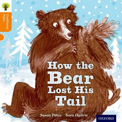Oxford Reading Tree Traditional Tales: Level 6: The Bear Lost Its Tail by Nikki Gamble image