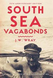 South Sea Vagabonds by J. W. Wray
