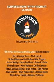 Entrepreneur on Fire - Conversations with Visionary Leaders by John Lee Dumas