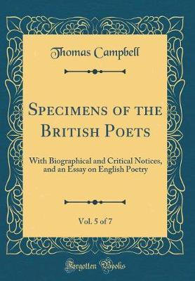 Specimens of the British Poets, Vol. 5 of 7 by Thomas Campbell