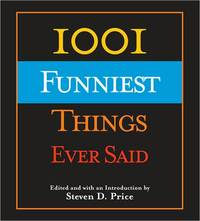 1001 Funniest Things Ever Said by Steven D Price image