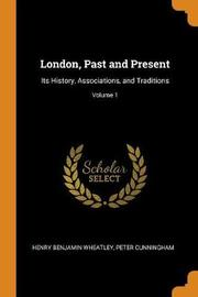 London, Past and Present by Henry Benjamin Wheatley