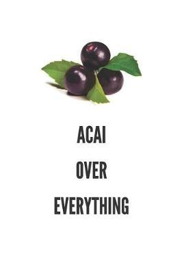 Acai Over Everything by Sosweet Notebooks