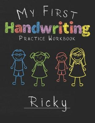 My first Handwriting Practice Workbook Ricky by Ricky Publshing