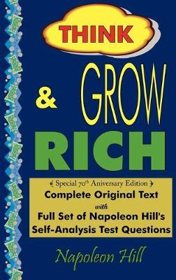 Think and Grow Rich - Complete Original Text by Napoleon Hill