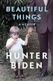Beautiful Things: A Memoir by Hunter Biden