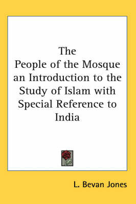 The People of the Mosque an Introduction to the Study of Islam with Special Reference to India by L. Bevan Jones image