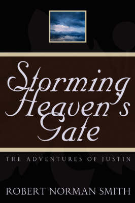 Storming Heaven's Gate by Robert, Norman Smith image
