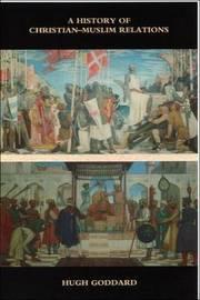 A History of Christian-Muslim Relations by Hugh Goddard image