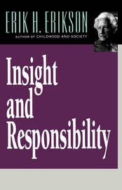 Insight and Responsibility by Erik H. Erikson