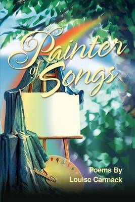 Painter of Songs by Louise Carmack image