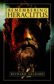Remembering Heraclitus by Richard Geldard image