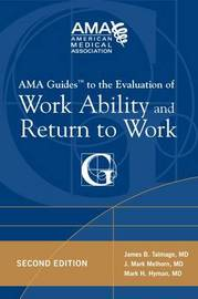 AMA Guides to the Evaluation of Work Ability and Return to Work by Mark H. Hyman
