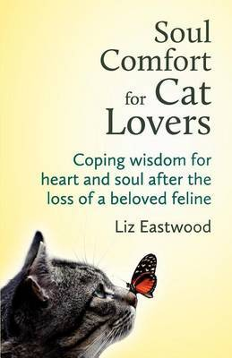 Soul Comfort for Cat Lovers by Liz Eastwood