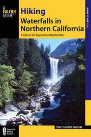 Hiking Waterfalls in Northern California by Tracy Salcedo