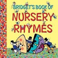 Bridget's Book of Nursery Rhymes by Bridget Strevens-Marzo image
