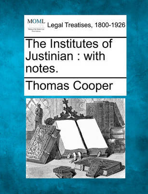 The Institutes of Justinian by Thomas Cooper image