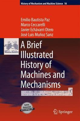 A Brief Illustrated History of Machines and Mechanisms by Emilio Bautista Paz image