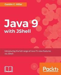 Java 9 with JShell by Gaston C Hillar
