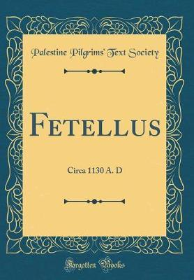 Fetellus by Palestine Pilgrims' Text Society
