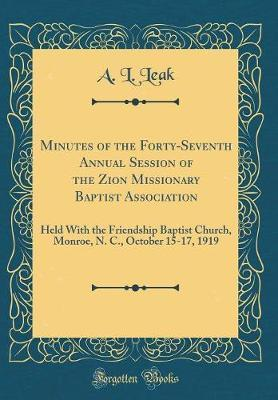 Minutes of the Forty-Seventh Annual Session of the Zion Missionary Baptist Association by A L Leak image