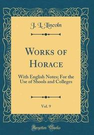 Works of Horace, Vol. 9 by J L Lincoln image
