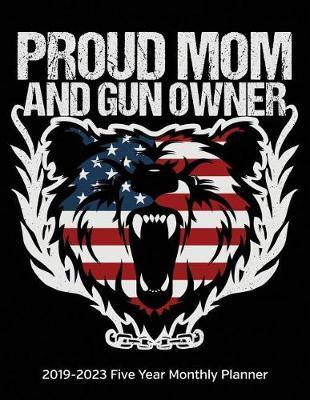 Proud Mom And Gun Owner by Usarights Planners