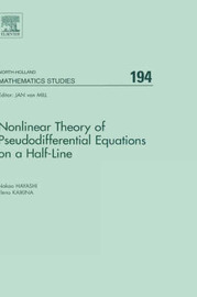 Nonlinear Theory of Pseudodifferential Equations on a Half-line: Volume 194 by Nakao Hayashi